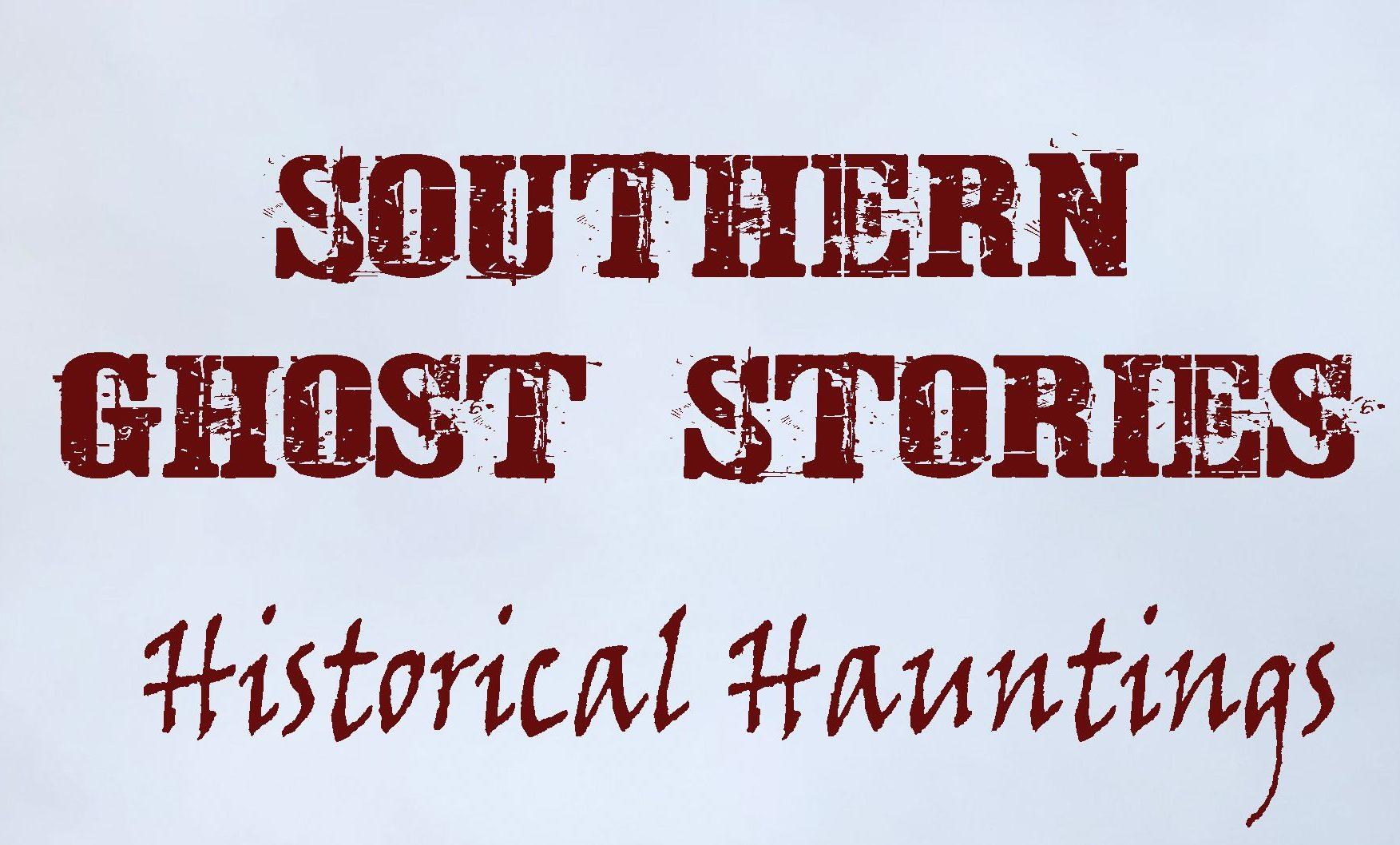 Southern Ghost Stories: Historical Hauntings Available Now!